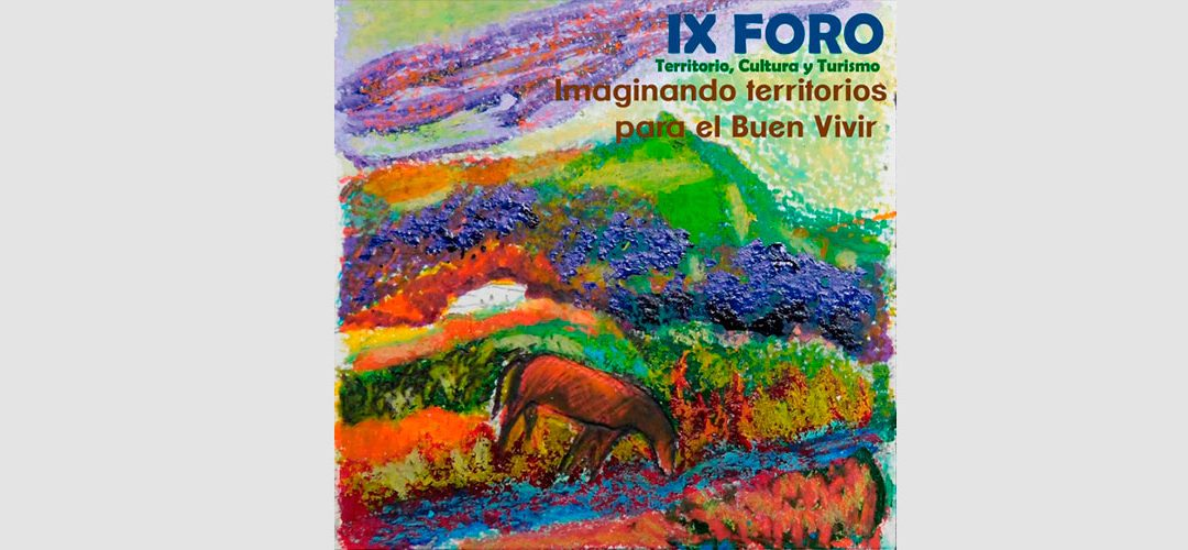 IX Foro Territorio, Cultura y Turismo 2016