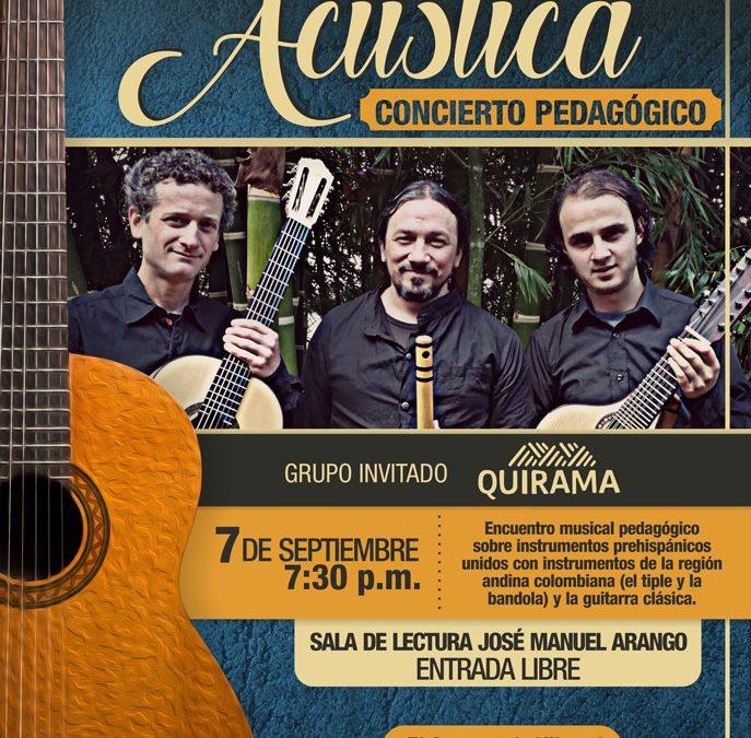 Concierto pedagógico con la agrupación Quirama – Sala Acústica, septiembre de 2018