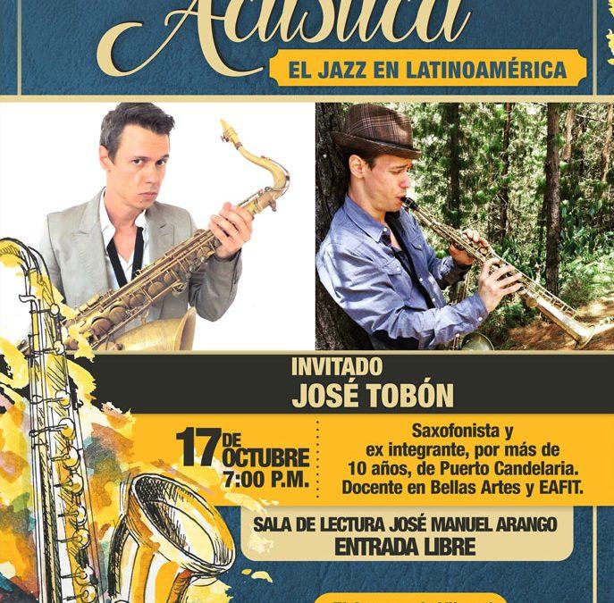 El Jazz en Latinoamérica – Sala Acústica, octubre de 2018