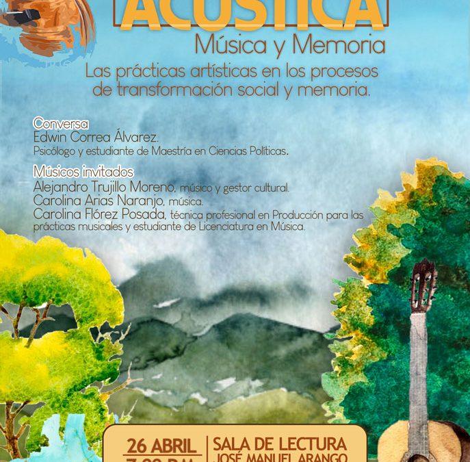 """""""Música y Memoria"""" – Sala Acústica abril de 2019"""