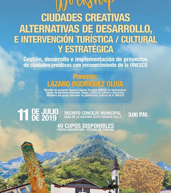 Foro Workshop: Ciudades creativas alternativas de desarrollo, e intervención turística/ cultural y estratégica