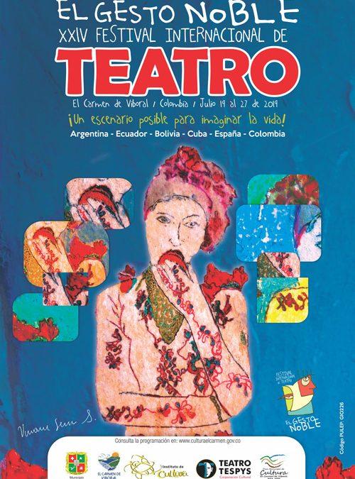 ¡Estamos de fiesta! ¡Ya se llegó XXIV Festival Internacional de Teatro El Gesto Noble!
