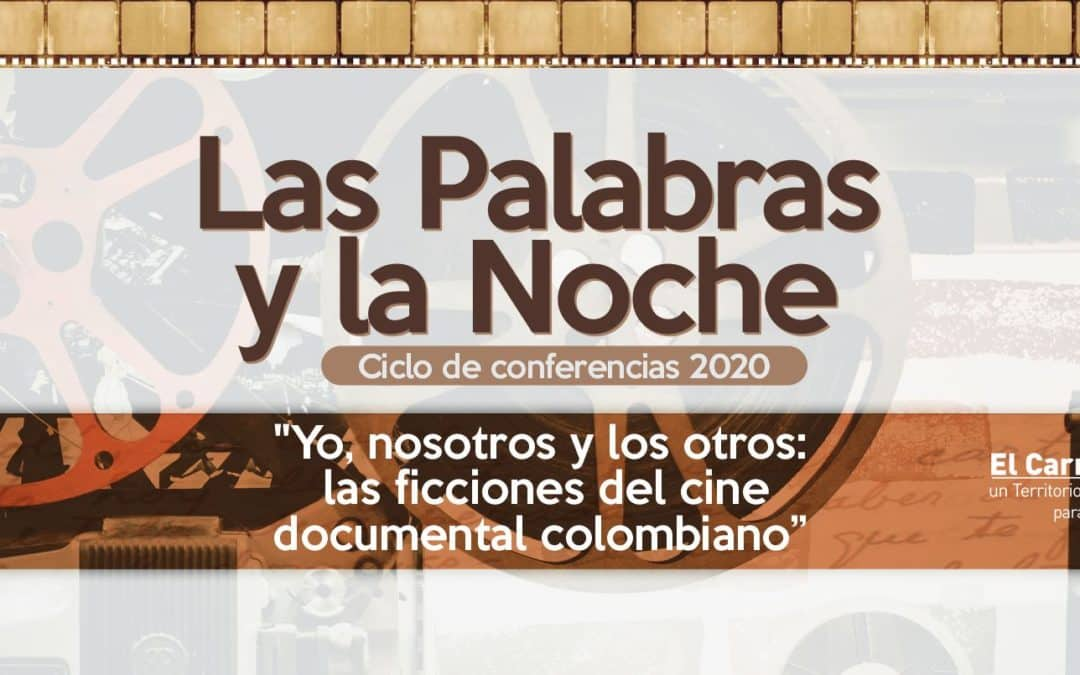 Yo, nosotros y los otros: las ficciones del cine documental colombiano