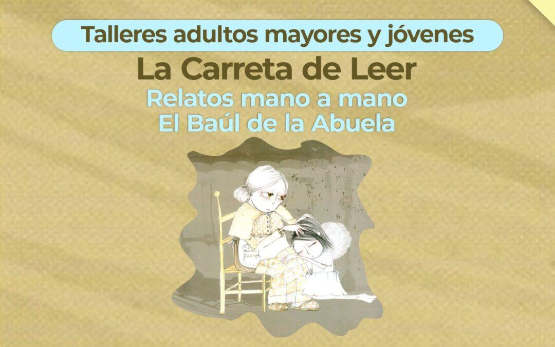 TALLERES ADULTOS MAYORES Y JÓVENES LA CARRETA DE LEER