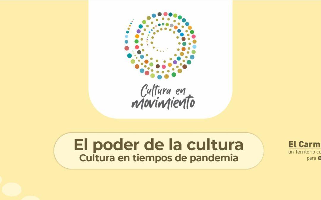 El poder de la cultura. Cultura en tiempos de pandemia.
