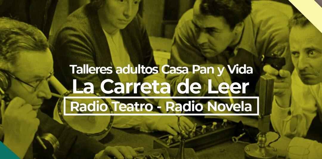 TALLERES ADULTOS CASA PAN Y VIDA LA CARRETA DE LEER
