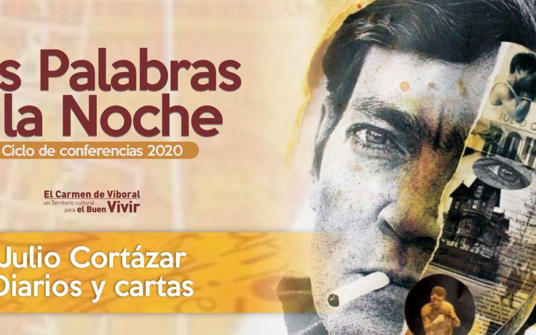 Julio Cortázar. Diarios y cartas