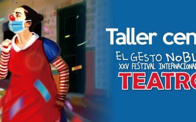 """""""Creación de personajes festivos para el teatro callejero"""", Taller central del XXV Festival Internacional de Teatro El Gesto Noble"""