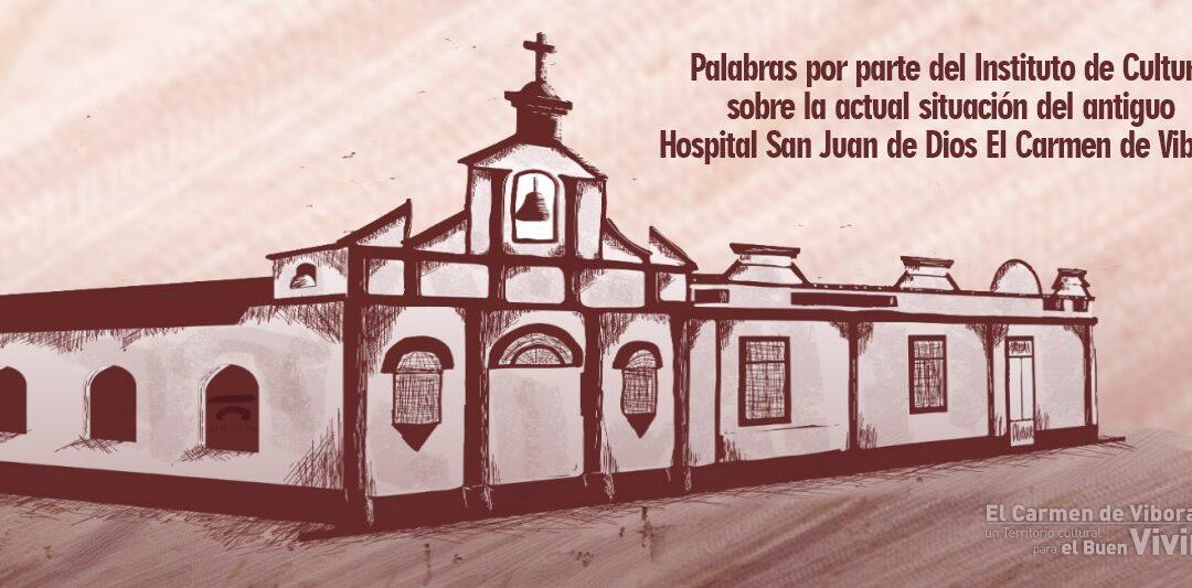 Palabras por parte del Instituto de Cultura sobre la actual situación del antiguo Hospital San Juan de Dios El Carmen de Viboral