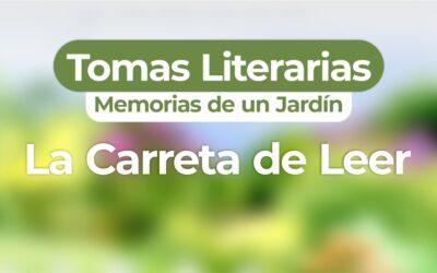 TOMAS LITERARIAS – LA CARRETA DE LEER – MEMORIAS DE UN JARDÍN