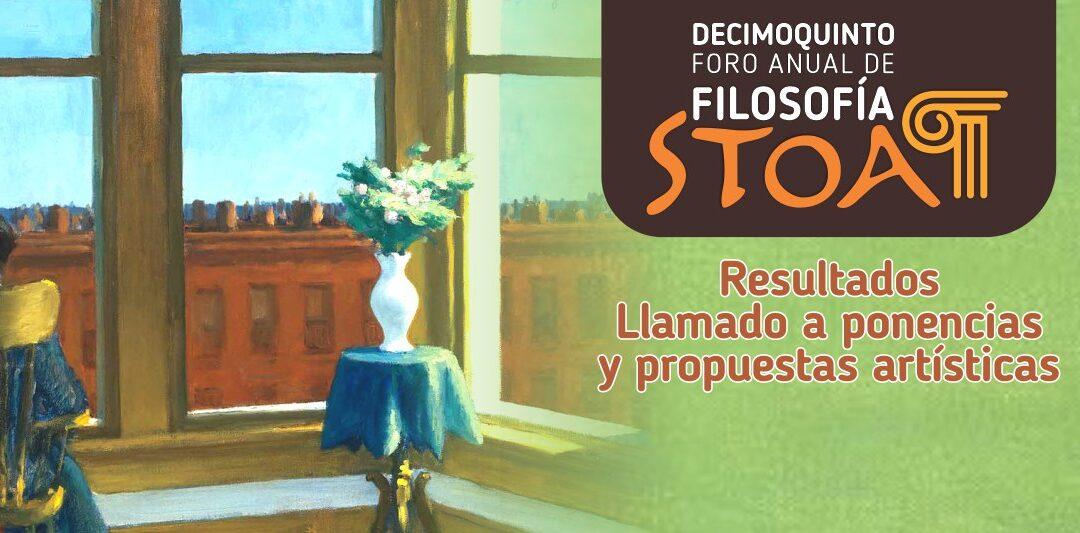 Resultados llamado a ponencias y propuestas artísticas Decimoquinto Foro Anual de Filosofía Stoa 2020