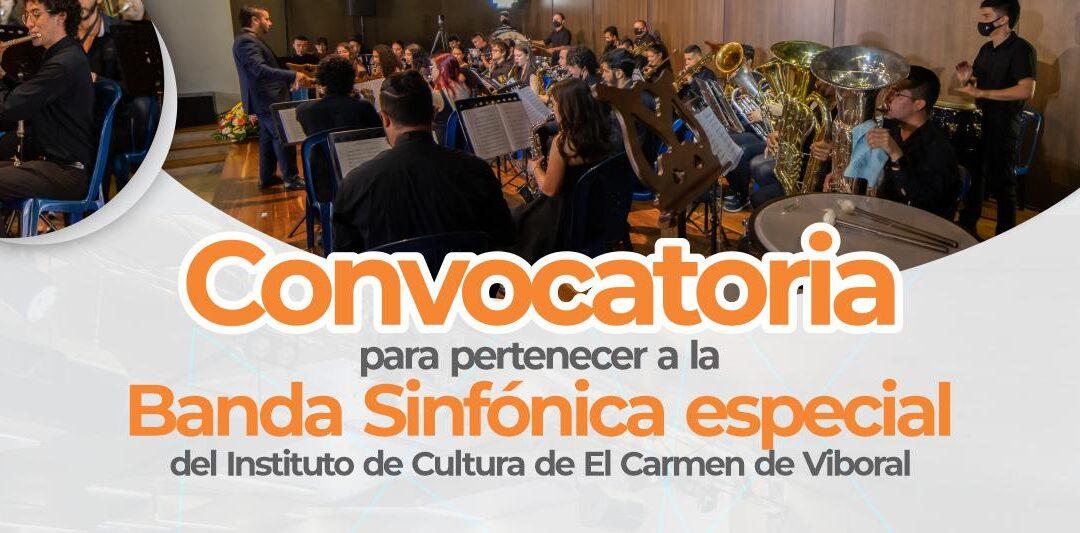 Convocatoria para pertenecer a la Banda Sinfónica especial del Instituto de Cultura de El Carmen de Viboral