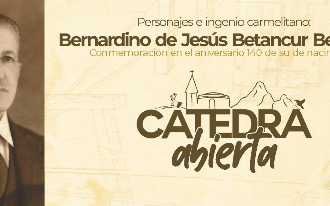 Personajes e ingenio carmelitano: Bernardino de Jesús Betancur Betancur