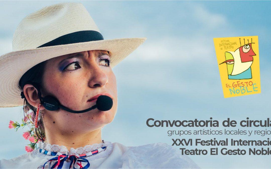 Convocatoria de circulación para grupos artísticos locales y regionales en el XXVI Festival Internacional de Teatro El Gesto Noble 2021