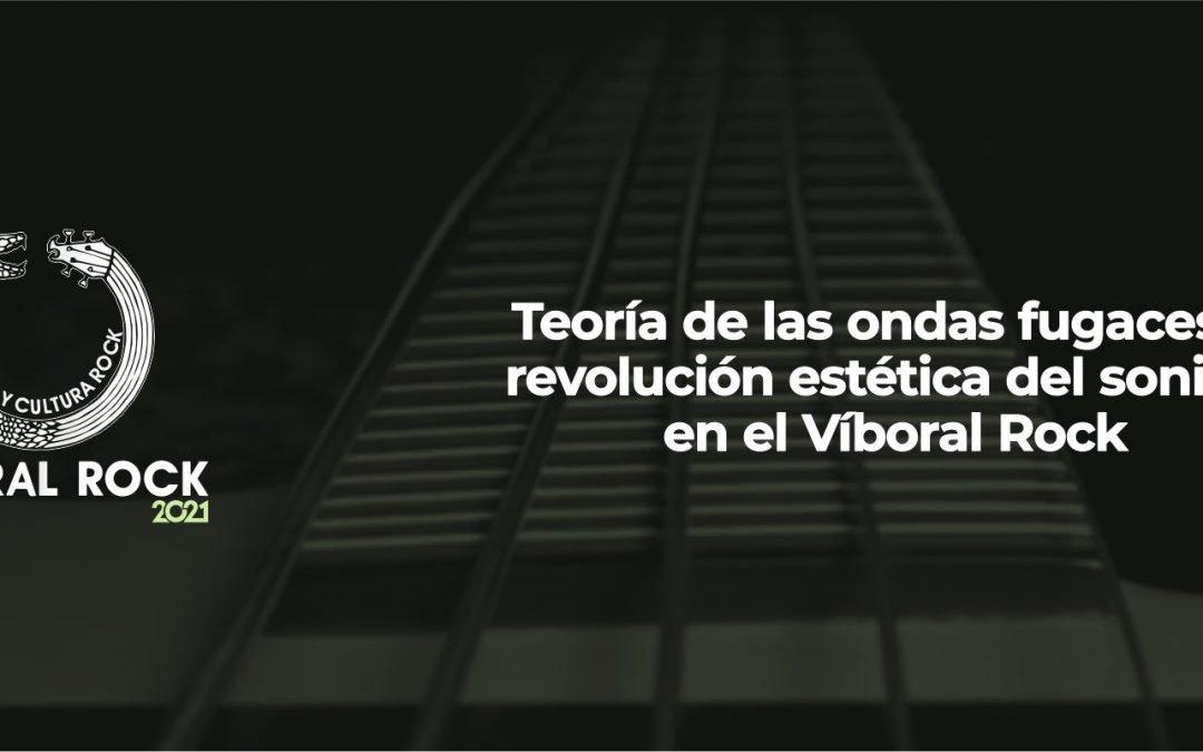 Teoría de las ondas fugaces y revolución estética del sonido en el Víboral Rock