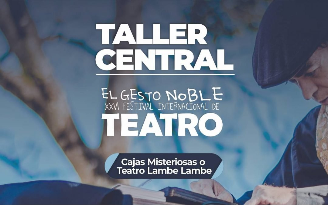 Taller central: Cajas Misteriosas o Teatro Lambe Lambe del XXVI Festival Internacional de Teatro El Gesto Noble 2021